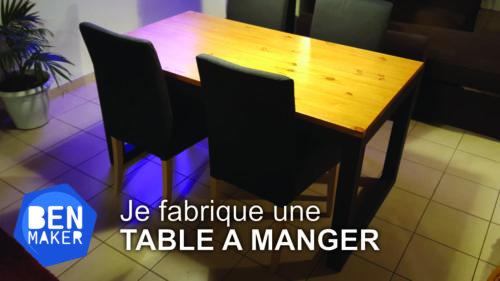 Je fabrique une table a manger