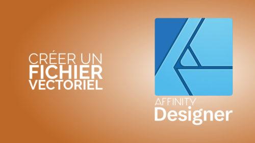 Créer un fichier vectoriel avec Affinity Designer