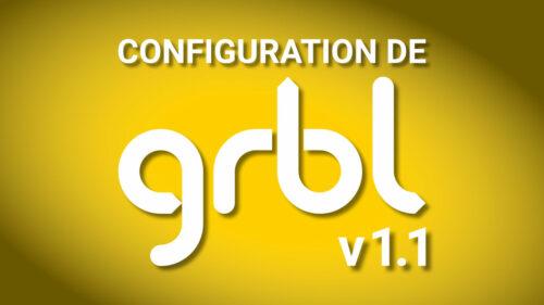 Configuration de GRBL 1.1
